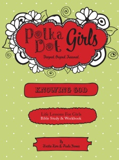 Polka Dot Girls Knowing God Workbook
